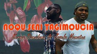 Noqu Seni Tagimocia - Kerry Damudamu & Josefa Namatua