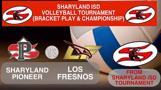 Sharyland Pioneer vs. Los Fresnos Volleyball @ Sharyland Tournament