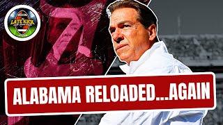 Nick Saban Has Reloaded Alabama...Again (Late Kick Cut)