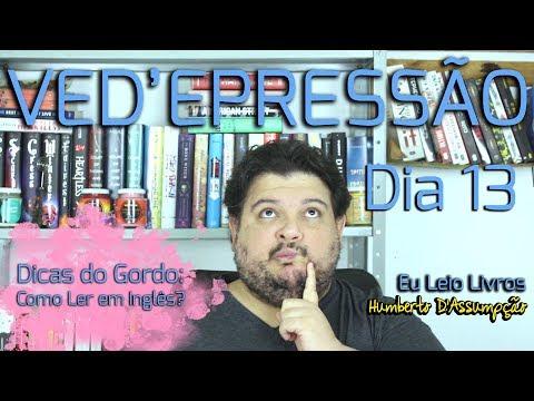 VEDA #13 - Dicas do Gordo: Como Ler em Inglês? - Eu Leio Livros