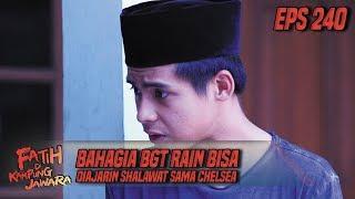 Bahagia BGT Rain Bisa Diajarin Shalawat Sama Chelsea - Fatih Di Kampung Jawara Eps 240