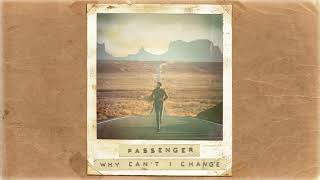 Passenger | Why Can't I Change (Official Album Audio)