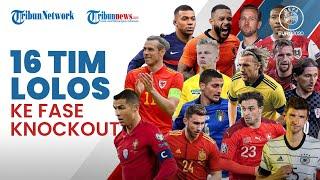 Euro 2020: Inilah Daftar 16 Tim yang Lolos ke Babak 16 Besar & Jadwal Pertandingan Fase Knockout