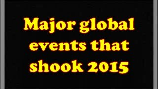Major global events of 2015