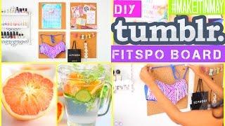 DIY Tumblr Fitspo Board, Detox & More   #MAKEITINMAY 2015