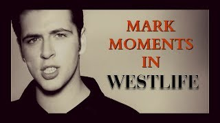 Mark Moments In Westlife