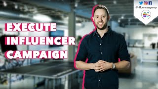 How To Execute An Influencer Marketing Campaign :: Inside Influence Episode 1