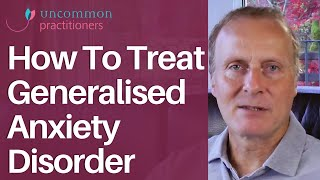 6 Tips To Treat Generalized Anxiety Disorder (GAD)