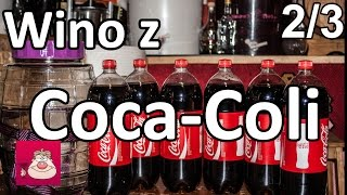 Wino z Coca-Coli, Eksperyment cz. 2/3