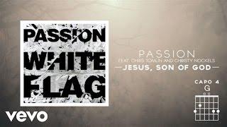Passion - Jesus, Son Of God (Live/Lyrics And Chords) ft. Chris Tomlin, Christy Nockels