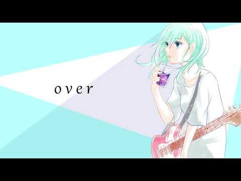 over/蒼野みどりfeat.v4flower