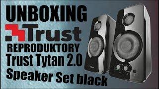 UNBOXING REPRODUKTORŮ TRUST TYTAN 2.0 SPEAKER SET BLACK