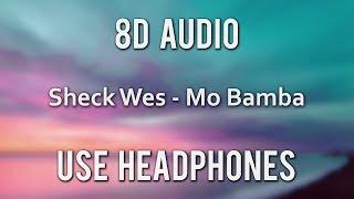 Sheck Wes   Mo Bamba (8D Audio)