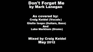 Don't Forget Me (Mark Lanegan Cover) [2012]