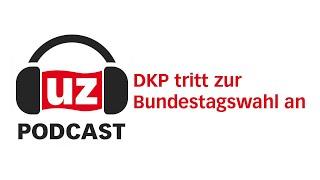 Podcast: DKP tritt zur Bundestagswahl an