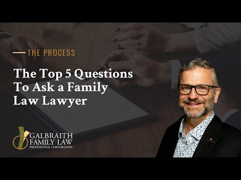 The Top 5 Questions To Ask A Family Law Lawyer