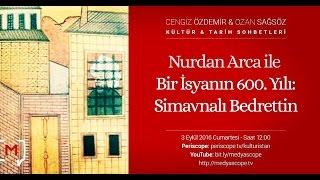 Nurdan Arca ile Bir İsyanın 600. yılı Simavnalı Bedreddin KTS #24