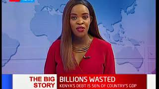 The Big Story: Kenya's debt is 56 percent of the country's GDP