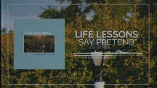 "Life Lessons - ""Say Pretend"""