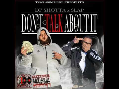 Dp Shotta ft. Slap - Don't Talk About It