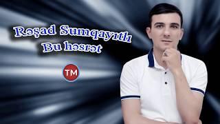 Resad Sumqayitli – Bu Hesret