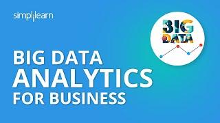 Big Data Analytics For Business | What is Big Data Analytics | Big Data Training | Simplilearn