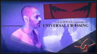 G-Legend X: Episode 01 – Universal Crossing