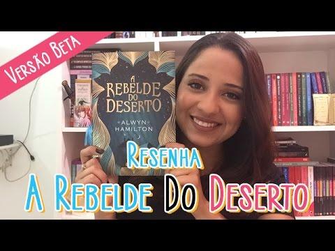 [RESENHA] A REBELDE DO DESERTO - Versão Blog por Roberta Santos