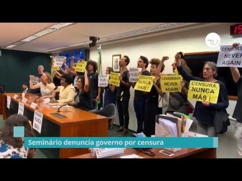 Seminário denuncia governo por censura - 18/09/19