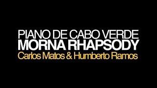 MORNA RHAPSODY - Carlos Matos & Humberto Ramos