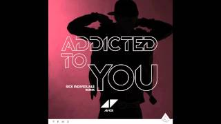 [ELECTRO HOUSE] Avicii - Addicted To You (Sick Individuals Remix)