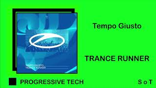 Tempo Giusto - Trance Runner (Extended Mix) [A state of Trance]