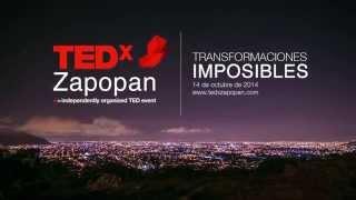 preview picture of video 'TEDxZapopan - Transformaciones Imposibles - Buscamos Formar Una Comunidad'