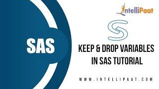 Keep & Drop Variables in SAS Tutorial | SAS YouTube Video | Intellipaat