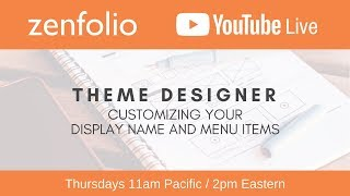 Theme Designer customizing your display name and menu items  - Zenfolio Live March 22nd  2018 | Kholo.pk