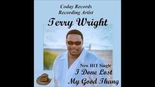 Terry Wright's '' I Lost My Good Thang''