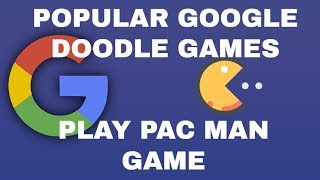 Popular Google Doodle Games How To Play Google Doodle Games PAC MAN 2010 Play At Home