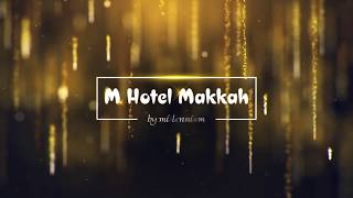 preview picture of video 'فندق إم ميلينيوم مكة M Hotel Makkah'
