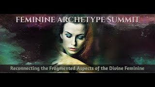 Feminine Archetype Summit
