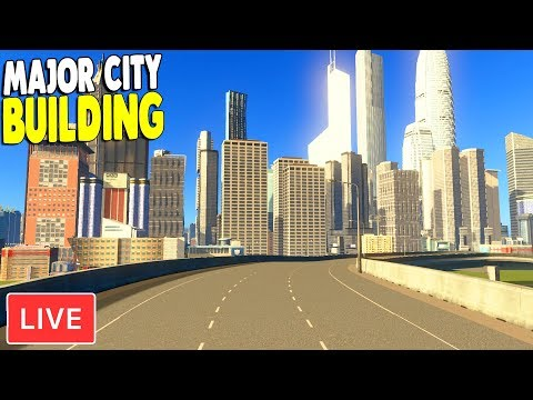 LIVE – Best City Builder Ever, Big City Construction Continues | Cities: Skylines Gameplay