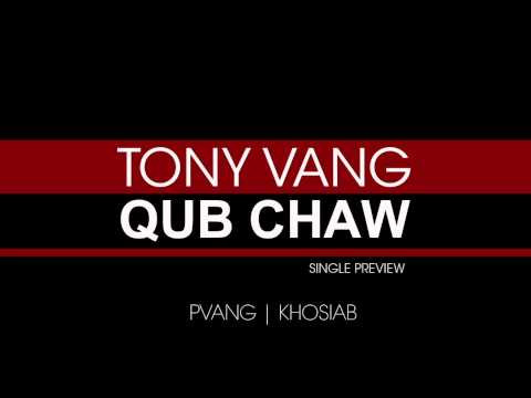 Tony Vang - Qub Chaw (Audio Preview | 1.30 Min.) by Khosiab Channel