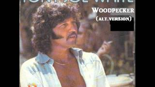 Tony Joe White - Woodpecker (alt.version)