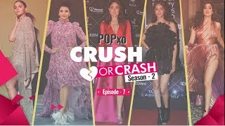 POPxo Crush Or Crash: Season 2 - Episode 7 - POPxo
