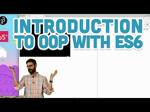 6.1: Introduction to Object-Oriented Programming with ES6 – p5.js Tutorial