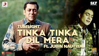 Tubelight - Tinka Tinka Dil Mera  Salman Khan