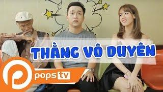chảnh tv, | Tập 2: Thằng Vô Duyên - Yanbi, Anh Duy, Duy Phương