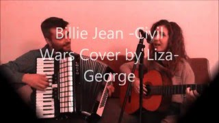 Billie Jean-Civil Wars cover (Liza-George)