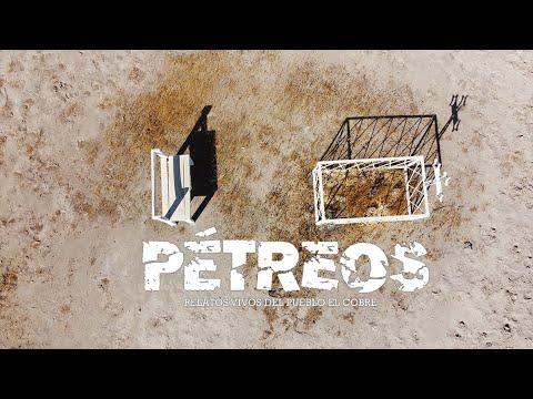 PÉTREOS; Relatos vivos del pueblo El Cobre