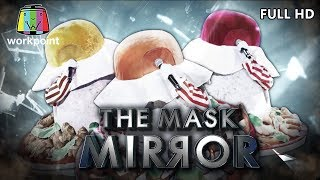 THE MASK MIRROR | EP.10 | 16 ม.ค. 63 Full HD