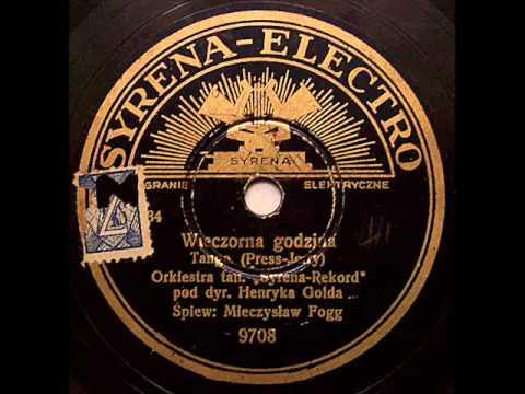 Mieczyslaw Fogg: Wieczorna godzina, 1937!.avi